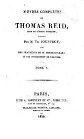 Œuvres complètes de Thomas Reid: chef de l'école écossaise, publiées par M. Th. Jouffroy, avec des Fragments de M. Royer-Collard et une introduction de L'éditeur ...