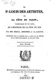 La Saint-Louis des artistes, ou la fete du salon, vaudeville en 1 acte