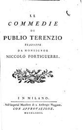 Commedie di Publio Terenzio tradotte da monsignor Niccolo Fortiguerri