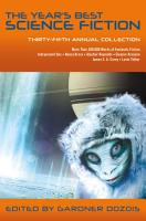 The Year s Best Science Fiction  Thirty Fifth Annual Collection PDF