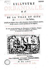 L'illustre Orbandale, ou l'Histoire ancienne & moderne de la ville & cité de Chalon sur Saône, enrichie de plusieurs recherches curieuses, & divisée en Eloges
