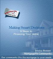 Making Smart Decisions   9 Steps to Financing Your Home PDF