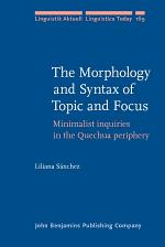 The Morphology and Syntax of Topic and Focus