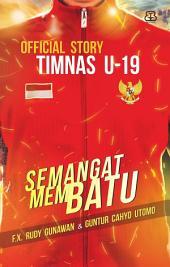 Semangat Membatu: Official Story Timnas U-19