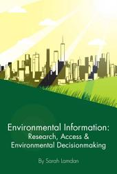 Environmental Information: Research, Access & Environmental DecisionMaking