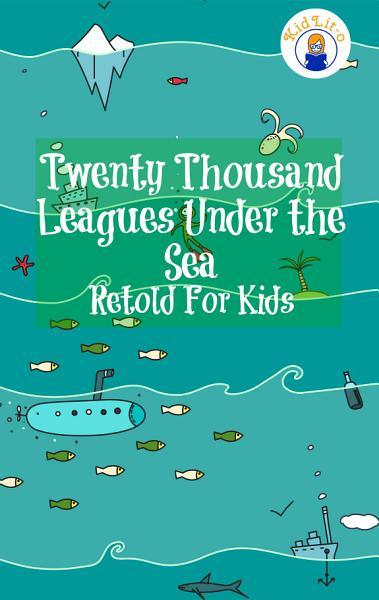Twenty Thousand Leagues Under The Sea Retold For Kids Beginner Reader Classics