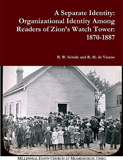 A Separate Identity  Organizational Identity Among Readers of Zion   s Watch Tower  1870 1887 PDF
