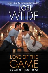 Love of the Game: A Stardust, Texas Novel