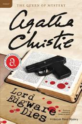 Lord Edgware Dies: A Hercule Poirot Mystery