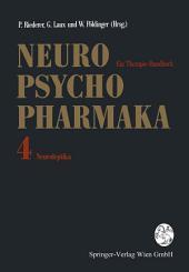 Neuro-Psychopharmaka - Ein Therapie-Handbuch: Band 4: Neuroleptika