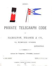 Private Telegraph Code Of Hamilton Fraser Co Book PDF
