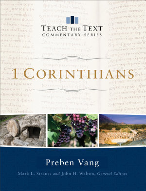 1 Corinthians  Teach the Text Commentary Series