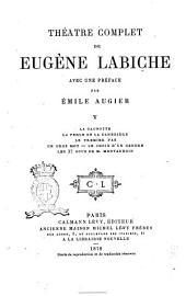 Théatre complet de Eugène Labiche avec une préface par Émile Augier: La Cagnotte, Volume5