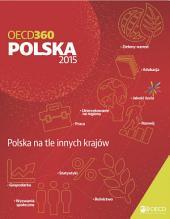 OECD360 OECD360: Polska 2015 Polska na tle innych krajów: Polska na tle innych krajów