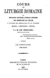 Cours de liturgie romaine, ou, Explication historique, littérale et mystique des cérémonies de l'église: a l'usage du clergé (prolégomènes-messe-bréviaire-rituel)