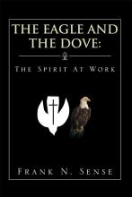 The Eagle and the Dove  the Spirit at Work PDF