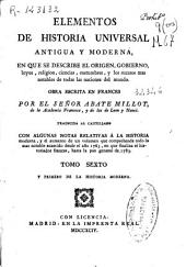 Elementos de historia universal antigua y moderna: en que se describe el origen, gobierno, leyes ... de todas las naciones del mundo