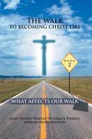 The Walk to Becoming Like Christ PDF