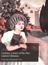Carlota: A Story of the San Gabriel Mission