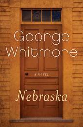 Nebraska: A Novel