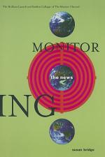 Monitoring the News: The Brilliant Launch and Sudden Collapse of the Monitor Channel