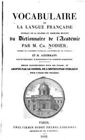 Vocabulaire de la langue française, extrait de la sixième et dernière édition du Dictionnaire de l'Académie
