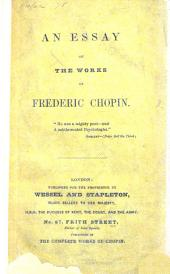 An Essay on the Works of Frederic Chopin. [By James William Davison.]