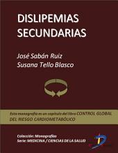 Dislipemias secundarias: Control global del riesgo cardiometabólico