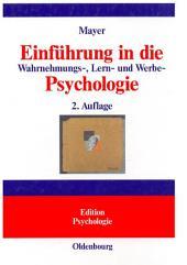 Einführung in die Wahrnehmungs-, Lern- und Werbe-Psychologie: Ausgabe 2