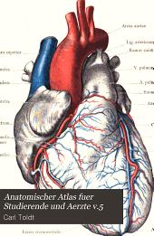 Anatomischer Atlas fuer Studierende und Aerzte: Band 5