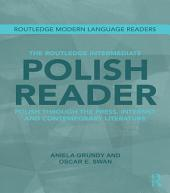 The Routledge Intermediate Polish Reader: Polish through the press, internet and contemporary literature