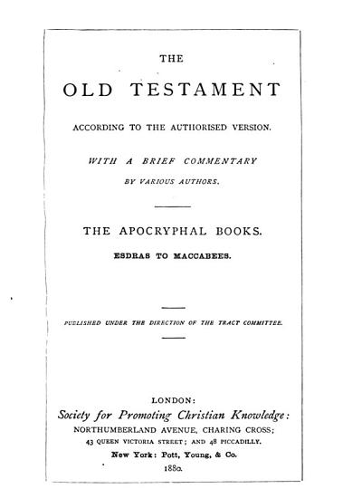 The Old Testament according to the authorised version  with a brief comm  by various authors  The Apocryphal books PDF