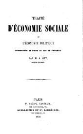 Traité d'économie sociale: ou l'économie politique coordonnée au point de vue du progrés