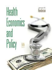 Health Economics and Policy (with Economic Applications): Edition 5