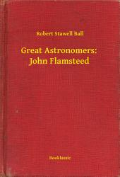 Great Astronomers: John Flamsteed