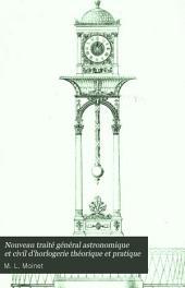 Nouveau traité général astronomique et civil d'horlogerie théorique et pratique: Volume1