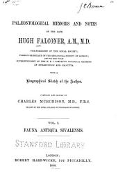 Palæontological Memoirs and Notes of the Late Hugh Falconer: With a Biographical Sketch of the Author, Volume 1