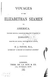 Voyages of the Elizabethan Seamen to America: Thirteen Original Narratives from the Collection of Hakluyt