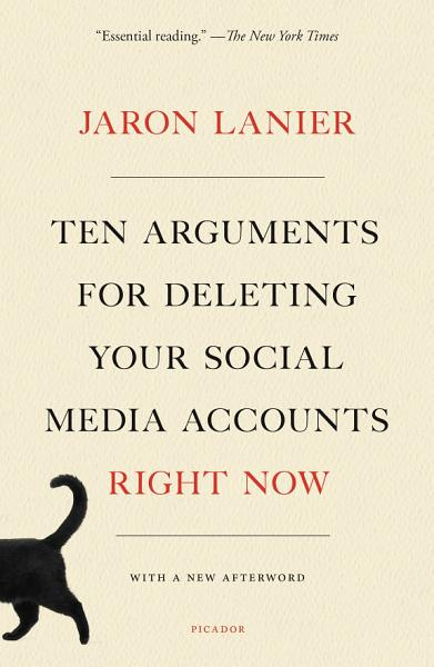 Download Ten Arguments for Deleting Your Social Media Accounts Right Now Book