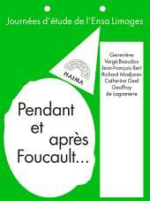 Pendant et après Foucault: Journées d'étude de l'École nationale supérieure d'art de Limoges