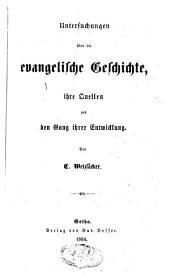 Untersuchungen über die evangelische Geschichte, ihre Quellen und die Gang ihrer Entwicklung
