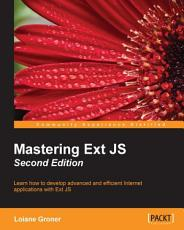 Mastering Ext JS   Second Edition PDF