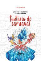 Um Novo Olhar para a Fabrica    o de Fantasia de Carnaval PDF