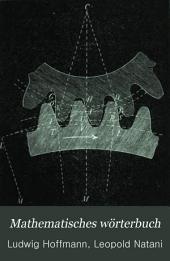 Mathematisches Wörterbuch: Alphabetische Zusammenstellung sämmlicher in die mathematischen Wissenschaften gehörender Gegenstände in erklärenden und beweisenden synthetisch und analytisch bearbeiteten Abhandlungen, Band 6