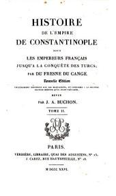 Histoire de l'empire de Constantinople sous les empereurs français jusqu'à la conquête des Turcs: Volume25