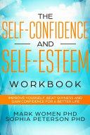 The Self Confidence and Self Esteem Workbook