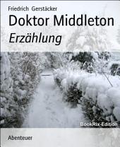Doktor Middleton: Erzählung