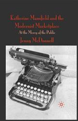 Katherine Mansfield and the Modernist Marketplace PDF