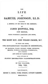 The Life of Samuel Johnson: Including a Journal of His Tour to the Hebrides, Volume 8