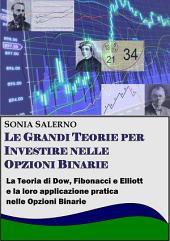 Le grandi teorie per investire nelle opzioni binarie. La teoria di Dow, Fibonacci e Elliott e la loro applicazione pratica nelle Opzioni bnarie